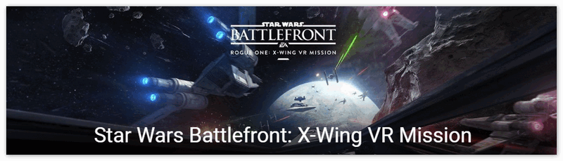 Star Wars Battlefront: Rogue One X-Wing VR Mission